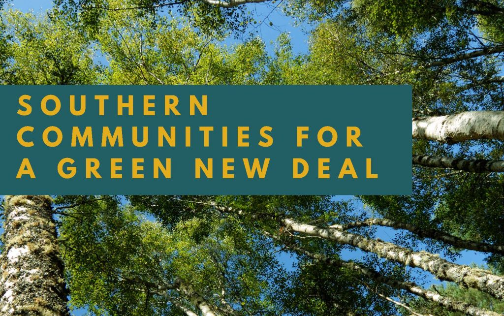 Photo of trees and sky with the words Southern Communities for a Green New Deal